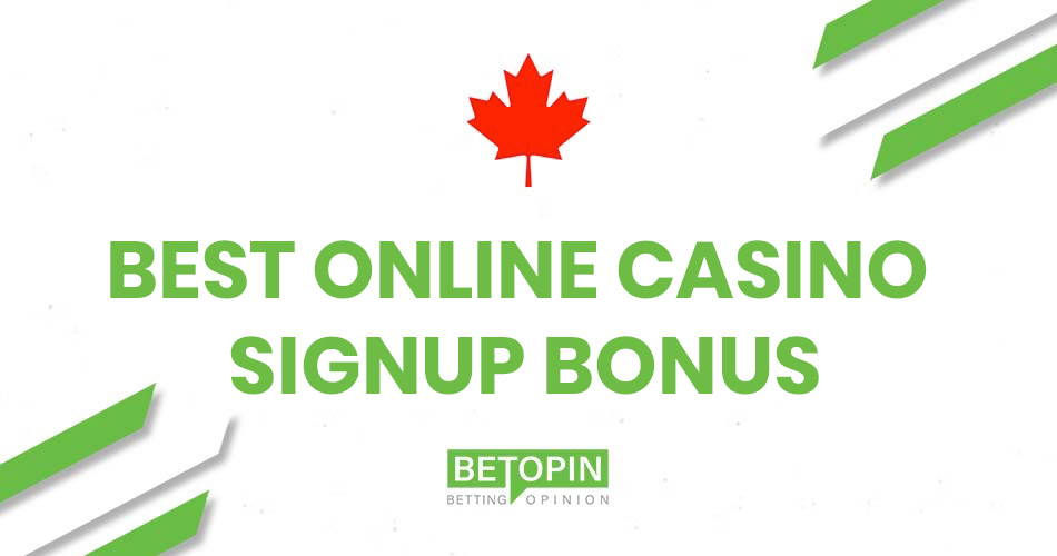 Best Online Casino Signup Bonus in Canada