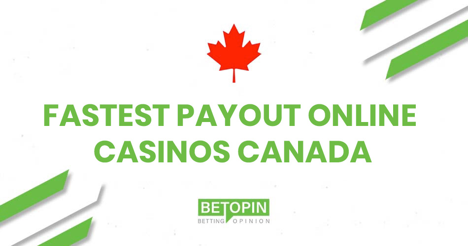 Fastest Payout Online Casinos Canada