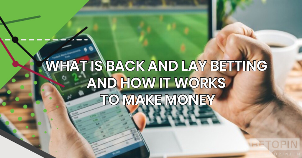 What Is Back and Lay Betting and How It Works to Make Money