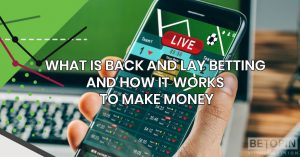 What Is Back and Lay Betting, and How Does It Work?