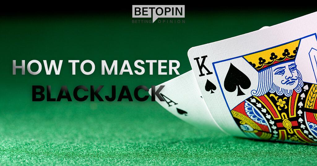 How to Master Blackjack